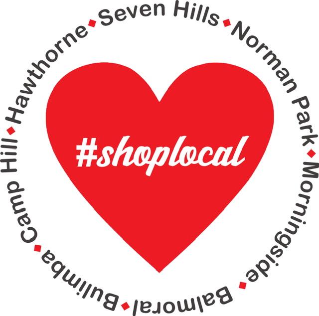 #shoplocal Hawthorne, Seven Hills, Norman Park, Morningside, Balmoral, Bulimba, Camp Hill